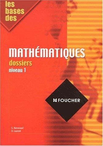 9782216085279: Les Bases des mathématiques, dossiers, niveau 1
