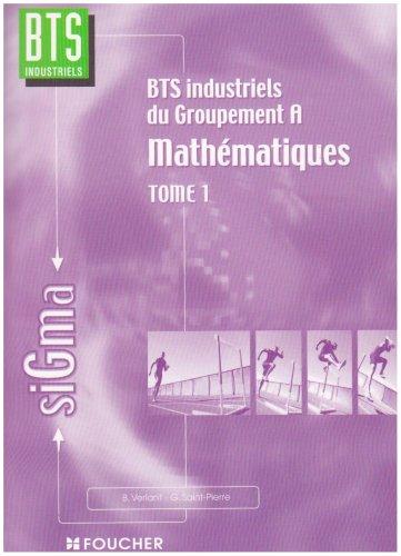 Mathématiques, tome 1 : Groupement A, BTS Industriels: Verlant, Bernard