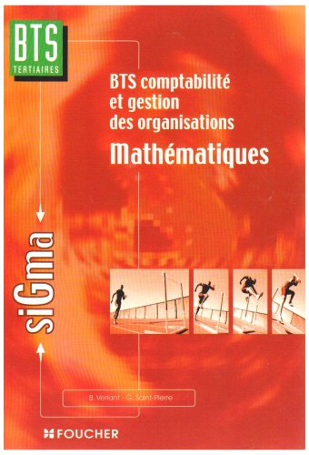 Mathématiques : BTS Comptabilité et gestions des organisations: Verlant, Bernard ; ...