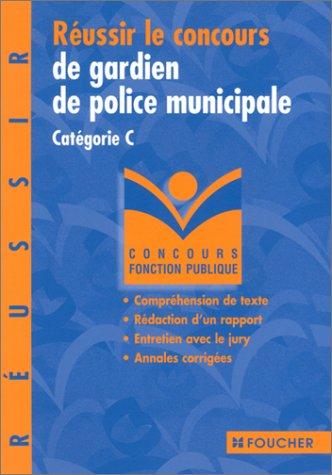 9782216089284: Réussir le concours de gardien de police municipale : Catégorie C