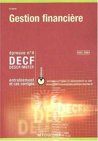 GESTION FINANCIER ; EPREUVE 4 ; DECF DESCF MSTCF ; ENTRAINEMENT ET CAS CORRIGES: MOLLET, M