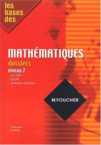 9782216091362: Les bases des mathématiques : Dossiers, niveau 2, CAP (Ancienne Edition)