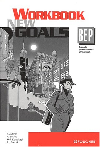 9782216092543: Anglais BEP New Goals. : Workbook