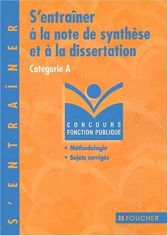 9782216092666: S'entraîner à la note de synthèse et à la dissertation : Catégorie A