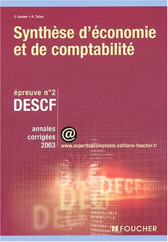 9782216093380: Foucher Expertise comptable : Synthèse d'Économie et de Comptabilité. Épreuve n° 2, DESCF (Annales)