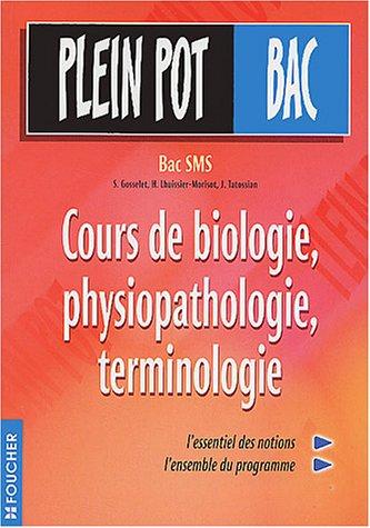 9782216093762: Plein Pot Bac : Cours de biologie, physiopathologie, terminologie médicale, terminale SMS