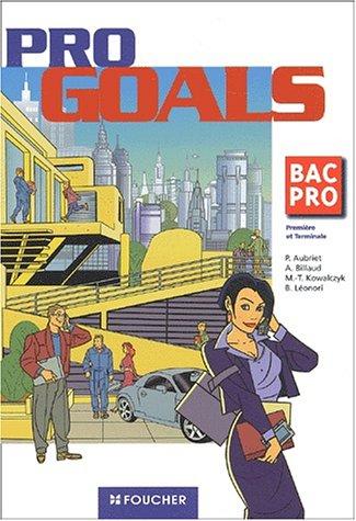 Foucher Langues : Pro Goals, BAC PRO: Aubriet, Patrick ; Billaud, Annick ; Kowalczyk, Marie-Thérèse...