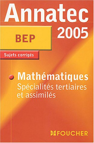 9782216096947: Annatec Foucher : Mathématiques - Spécialité tertiaires et assimilés, BEP