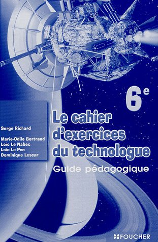 9782216099863: Le cahier d'exercices du technologue 6e : Guide pédagogique