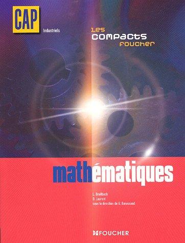 9782216099894: Les compacts foucher : CAP industriels mathématiques (Ancienne Edition)