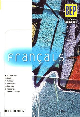 Français BEP 2e et Tle - Marie-Cécile Guernier; Michèle Boni; J Dumontet; Monique Garreau; Collectif