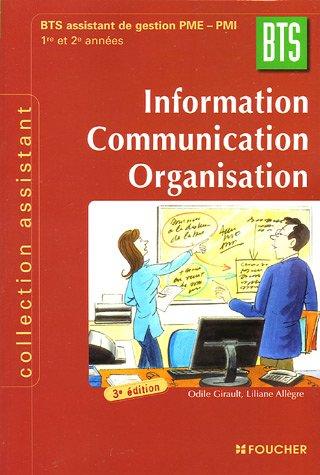9782216100385: Information Communication Organisation BTS 1e et 2e années : BTS Assustant de gestion PME-PMI