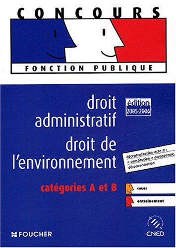 9782216100989: Droit administratif Droit de l'environnement : Catégories A et B