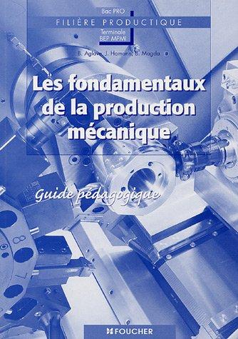 9782216102860: Les fondamentaux de la production mécanique Bac pro Tle BEP MPMI (French Edition)