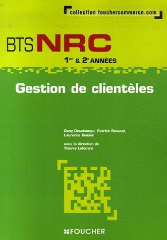 9782216104031: Gestion de clientèles BTS NRC 1e & 2e années