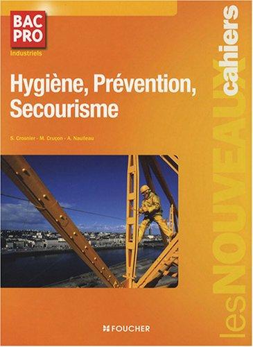 9782216106899: Hygi�ne, Pr�vention, Secourisme Bac Pro Industriels
