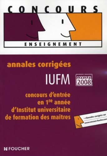 ANNALES CORRIGEES 2008 CONCOURS ADM IUFM (Ancienne: Guy Barussaud Denise