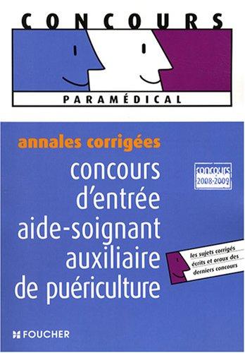 Concours d'entrée Aide-soignant et auxiliaire de puériculture: B�al, Val�rie ; ...