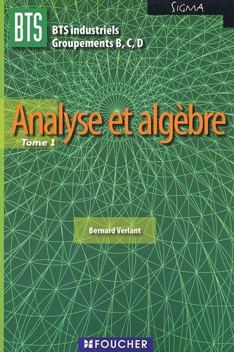 Analyse et algèbre BTS industriels Groupements B,C,: Bernard Verlant