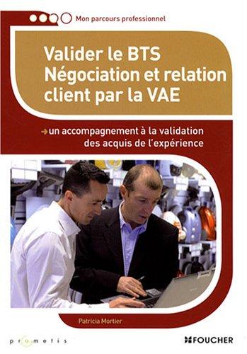 9782216109524: Valider le BTS N�gciation et relation client par la VAE