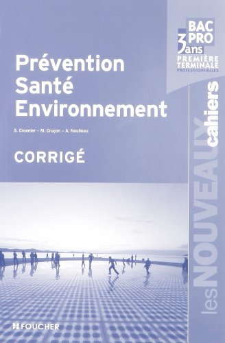 9782216113835: Prévention, Santé, Environnement 1e et Tle Bac pro 3 ans : Corrigé