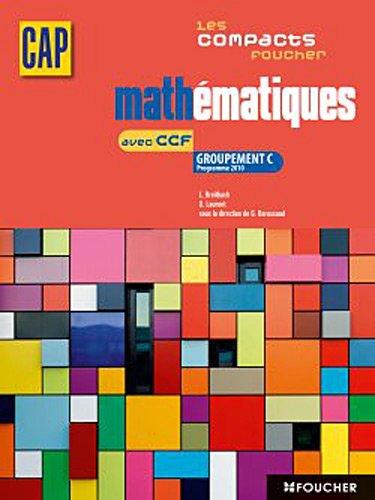 9782216114337: Les compacts Foucher Mathématiques avec CCF Groupement C CAP