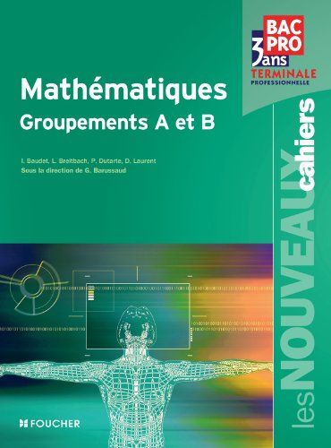9782216116119: Les Nouveaux Cahiers Math�matiques Groupements A et B Tle Bac Pro