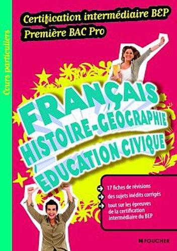 9782216117314: Fran�ais Histoire-G�ographie Education civique Certification interm�diaire BEP Premiere Bac Pro
