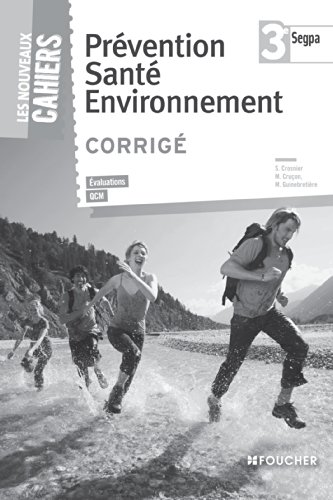 Prévention santé environnement 3e SEGPA Corrigé: Magali Guinebretière; Mary