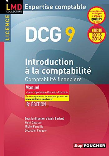 9782216131495: DCG 9 - Introduction � la comptabilit� - Manuel - 8e �dition - Mill�sime 2015-2016: Comptabilit� financi�re