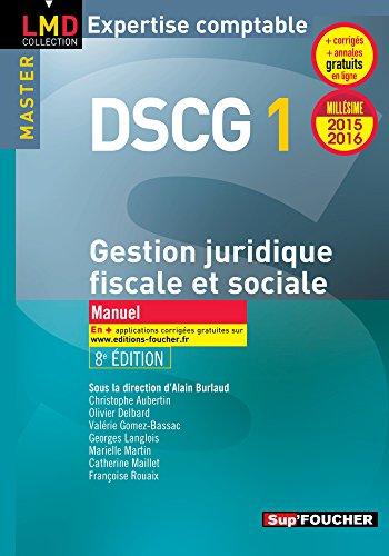 9782216131518: DSCG 1 Gestion juridique fiscale, fiscale et sociale 2015-2016 - Manuel - 8e �dition