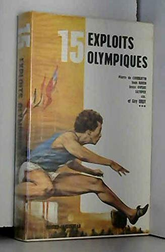 15 exploits olympiques (SÃ rie 15): Georges Pichard Jacques