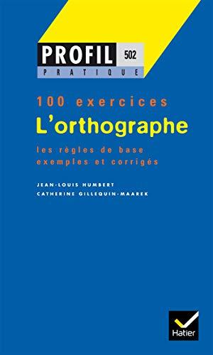 9782218001062: Profil pratique : L'orthographe (100 exercices)