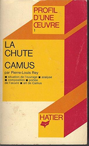 Profil d'Une Oeuvre: Camus: La Chute: Camus Albert