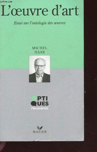 L'oeuvre d'art : Essai sur l'ontologie des: Michel Haar