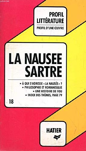 La Nausee, J.-p. Sartre (profil D'une Oeuvre, 18)