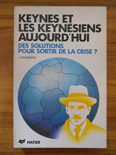 9782218015427: Keynes et les keynésiens aujourd'hui : Des solutions pour sortir de la crise ?