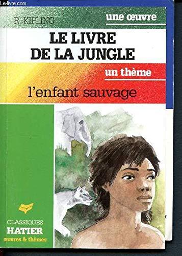 LE LIVRE DE LA JUNGLE. L'enfant sauvage: Bouton, Marie-Th?r?se