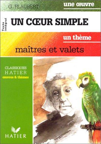 Un coeur simple. maitres et valets: Flaubert Gustave
