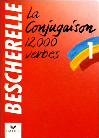 9782218016608: La Conjugaison 12000 Verbes (Bescherelle 1)