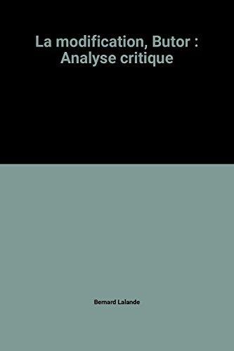 9782218018244: La modification, Butor : Analyse critique