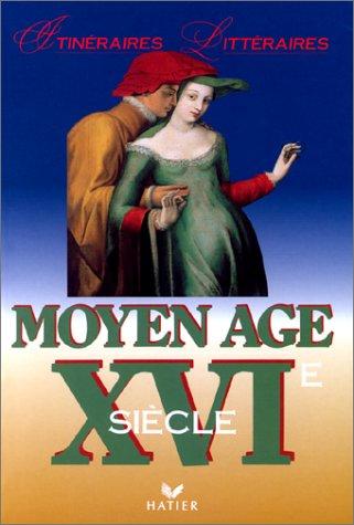 9782218019531: MOYEN AGE. XVIème siècle
