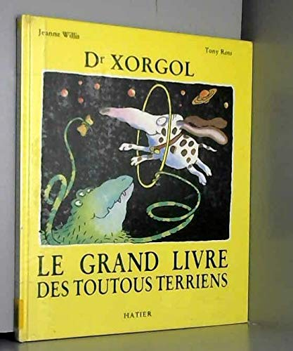 9782218023507: Docteur xorgol les toutous terriens 121997