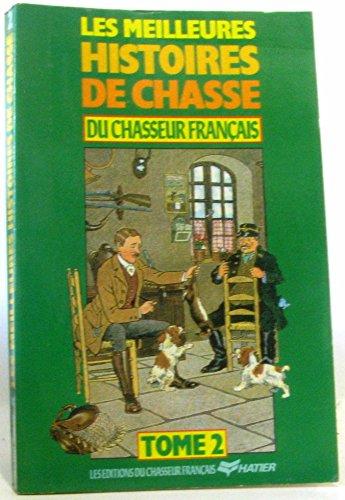9782218024641: Les meilleures histoires de chasse du Chasseur français. Tome 2