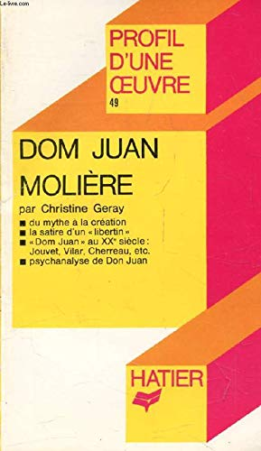 Dom Juan, Moliere: Analyse critique (Profil d'une: Geray, Christine