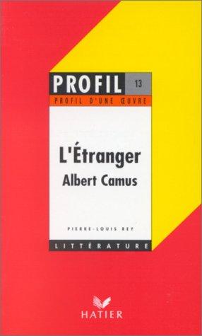 Profil dUne Oeuvre: Camus: LEtranger: Camus Albert