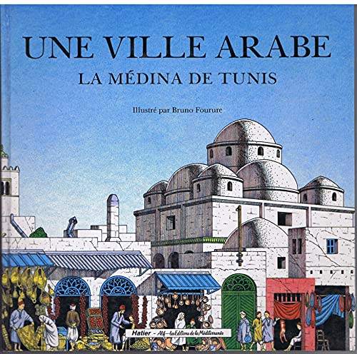 Une ville Arabe; la Medina de Tunis.: Fourure, Bruno (illus.)