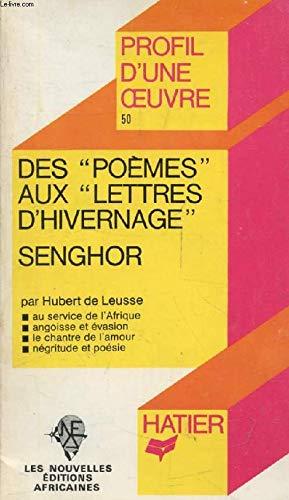 Des Poemes Aux Lettres D'Hivernage De Senghor: Leusse, Hubert D.
