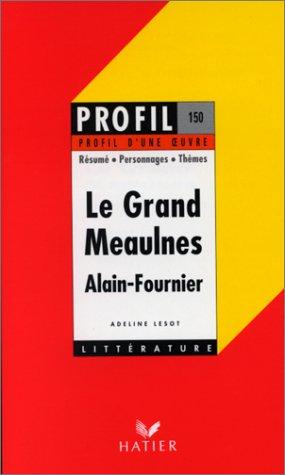 Profil D'une Oeuvre: Alain-Fournier: Le Grand Meaulnes: n/a