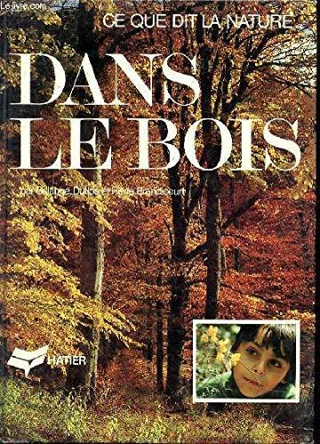 9782218034459: Dans le bois (Ce que dit la nature) (French Edition)